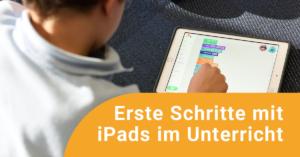 Teaserbild der Online-Fortbildung Erste Schritte mit iPads im Unterricht