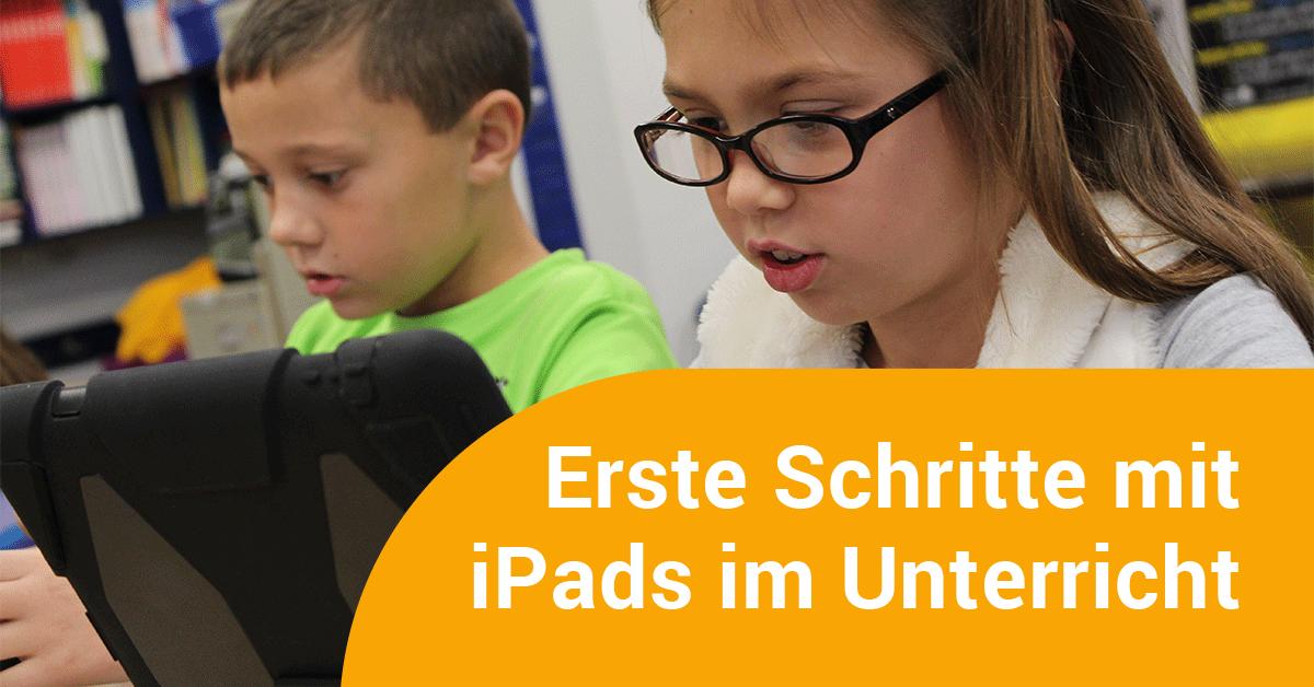 iPads im Unterricht - erste Schritte