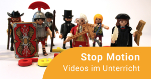 Online-Fortbildung Stop Motion Videos im Unterricht
