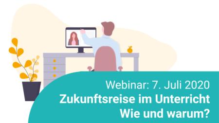 Zukunftsreise im Unterricht - Wie und warum? Webinar findet am 7. Juli 2020 statt