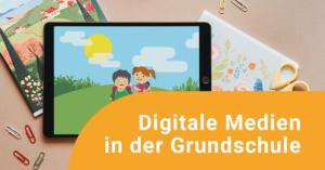 Tablet mit Grundschulkindern, Digitale Medien, Schreibkram